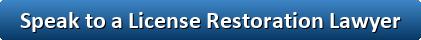 Speak to a license restoration lawyer button