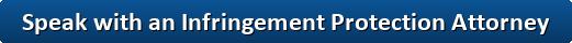 Speak to an Infringement Protection Attorney Button